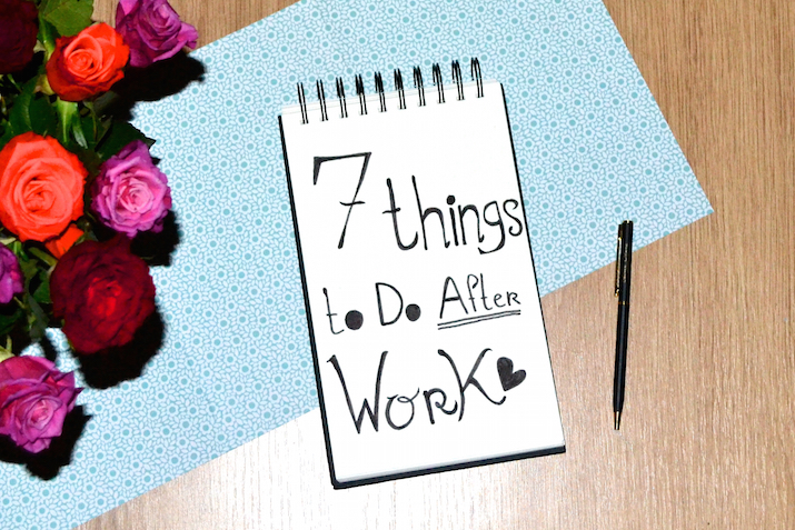 7 Things to do after work